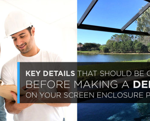 Key Details That Should Be Covered Before Making a Deposit on Your Screen Enclosure Project
