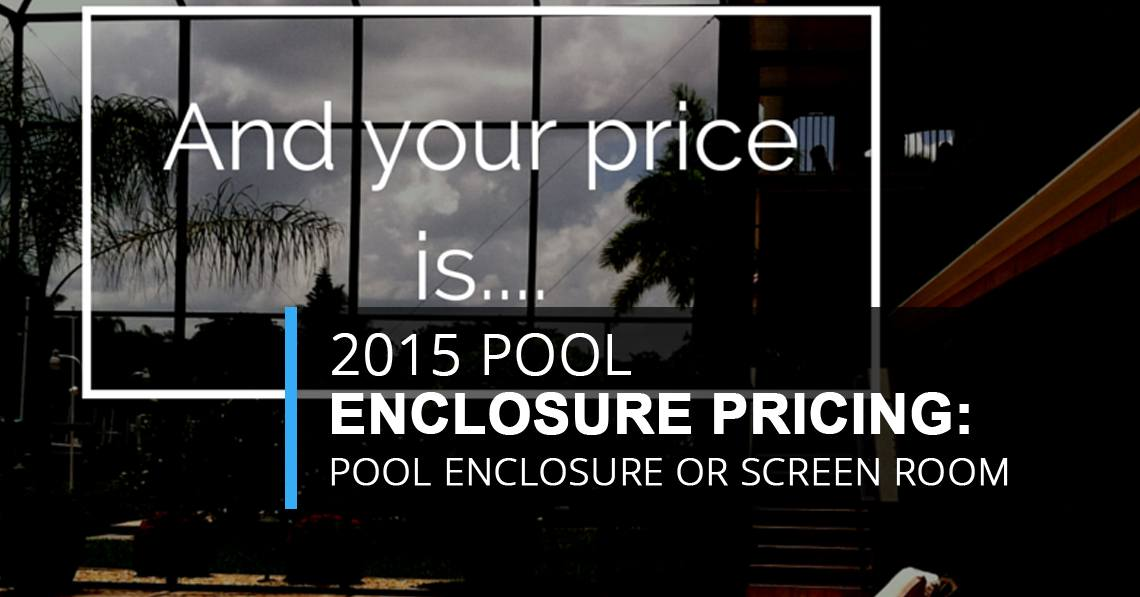 Official 2015 Screen Enclosure Pricing How Much Will A