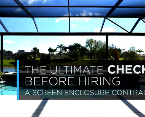 The Ultimate Checklist Before Hiring a Screen Enclosure Contractor