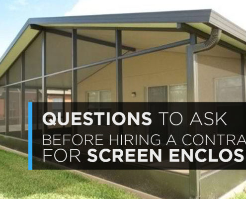 questions to ask before hiring a screen enclosures contractor