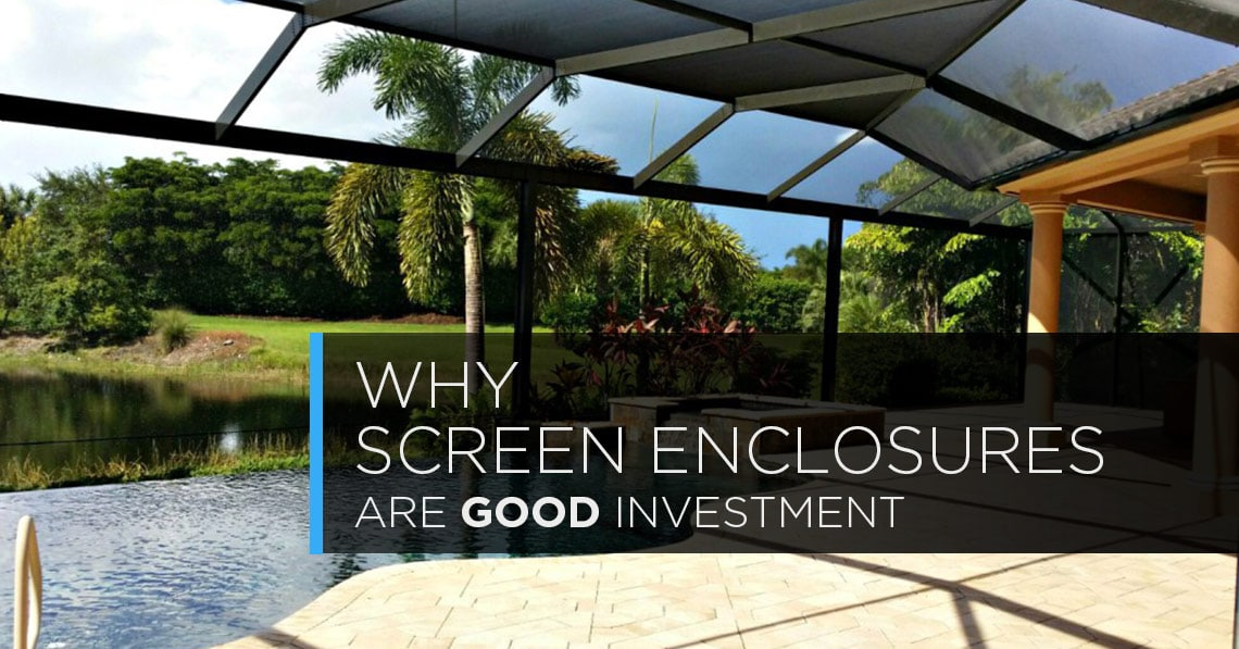 Why Screen Enclosures are a Good Investment