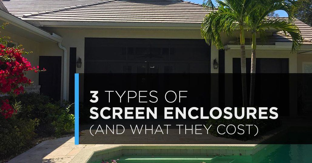 3 Types Of Screen Enclosures And What They Cost